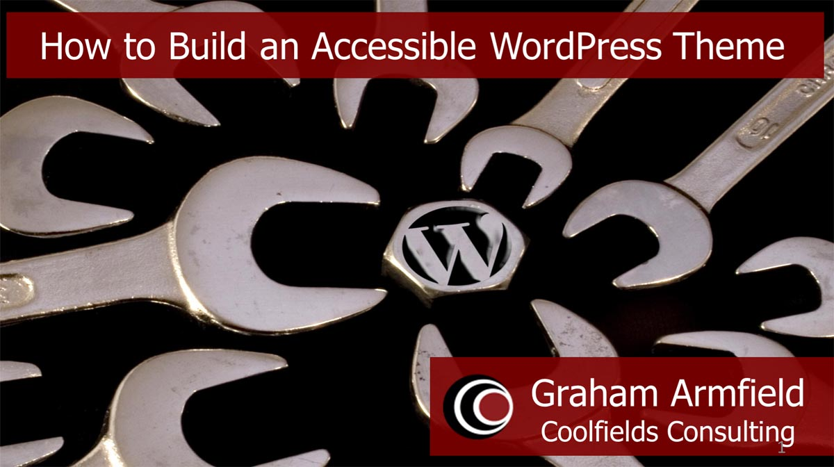 Cover slide from my How to Build an Accessible WordPress Theme Presentation